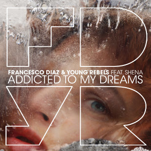 Francesco Diaz & Young Rebels feat. Shena