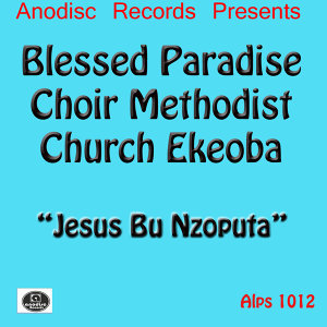 Blessed Paradise Choir Methodist Church Ekeoba 歌手頭像