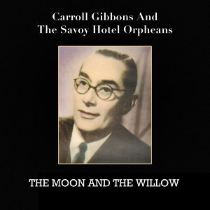 Carroll Gibbons|The Savoy Hotel Orpheans 歌手頭像