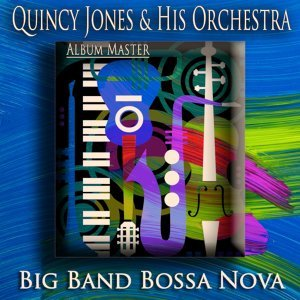 Quincy Jones & His Orchestra 歌手頭像