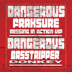 Dangerous, Fraksure & Basstripper Artist photo