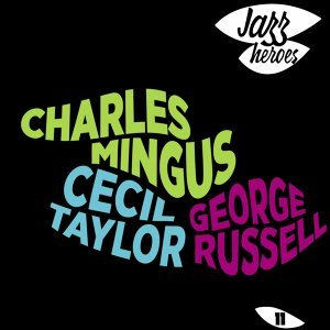 George Russell Sextet, Charles Mingus, Cecil Taylor Artist photo