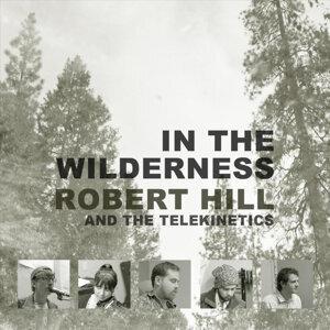 Robert Hill and the Telekinetics Artist photo