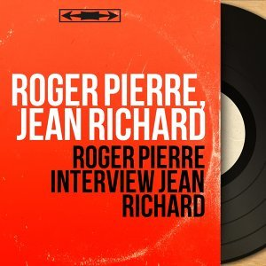Roger Pierre, Jean Richard Artist photo