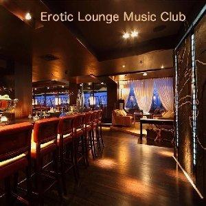 Erotic Lounge Music Club