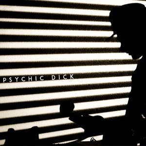 Psychic Dick Artist photo