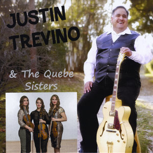 Justin Trevino, The Quebe Sisters Artist photo