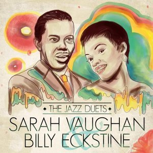 Sarah Vaughan and Billy Eckstine 歌手頭像
