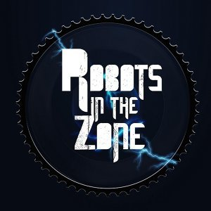 Robots in the Zone Artist photo