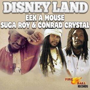 Eek A Mouse, Suga Roy, Conrad Crystal Artist photo