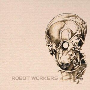 Robot Workers Artist photo