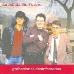 La banda sin futuro Artist photo