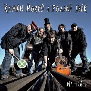 Horky Roman a Pozdni sber 歌手頭像