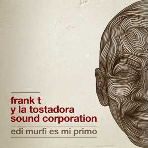 Frank T Y La Tostadora Sound Corporation 歌手頭像