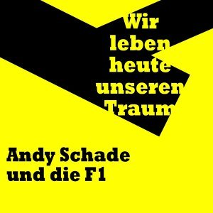 Andy Schade und die F1 歌手頭像