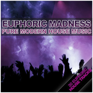 Euphoric Madness: Pure Modern House Music 歌手頭像