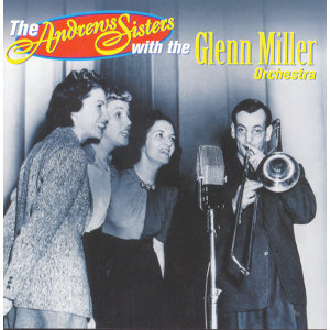 The Andrews Sisters With The Glenn Miller Orchestra