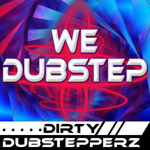 Dirty Dubstepperz 歌手頭像