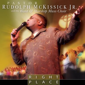 Rudolph McKissick, Jr. & The Word & Worship Mass Choir 歌手頭像