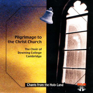 Chants From the Holyland- The Choir of Downing College Cambridge 歌手頭像