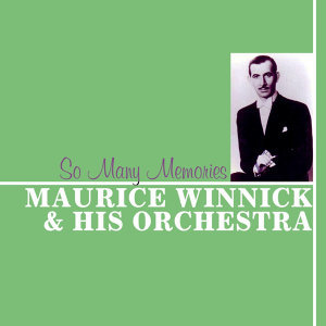 Maurice Winnick And His Orchestra 歌手頭像