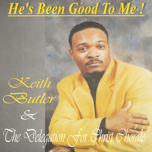 Keith Butler & The Delegation for Christ Chorale 歌手頭像