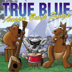 True Blue Aussie Bush Band 歌手頭像