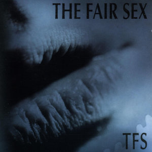 The Fair Sex 歌手頭像