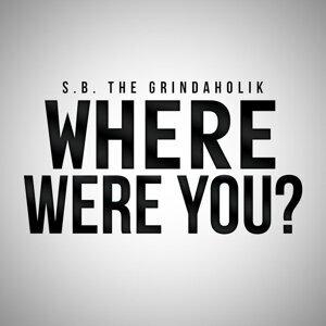 S.B. The Grindaholik 歌手頭像
