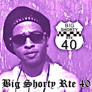 Big Shorty Route 40