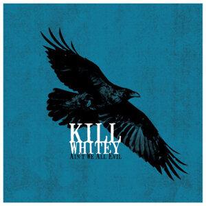 Kill Whitey 歌手頭像