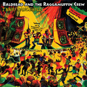 Baldread and the Raggamuffin Crew