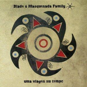 Blade & Masquenada Family 歌手頭像