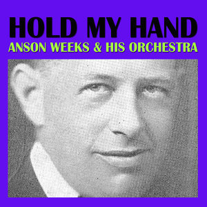 Anson Weeks & His Orchestra 歌手頭像