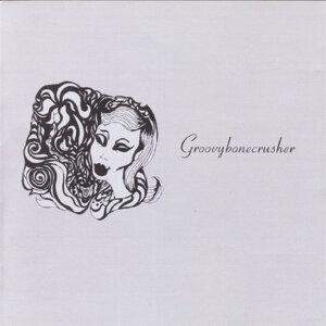 Groovybonecrusher
