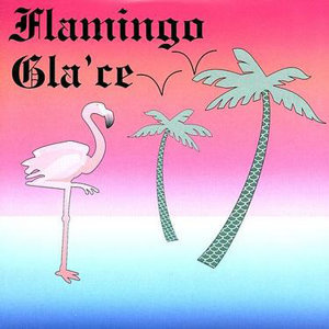 Flamingo Gla'ce 歌手頭像