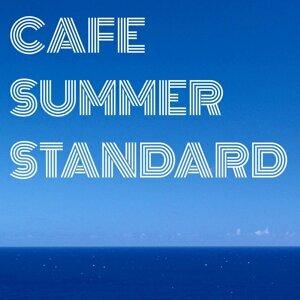 Cafe Summer Standard・・・静かな夏のカフェ 歌手頭像