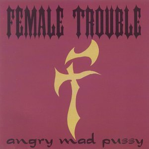 Female Trouble 歌手頭像
