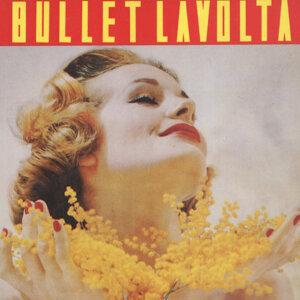 Bullet Lavolta 歌手頭像