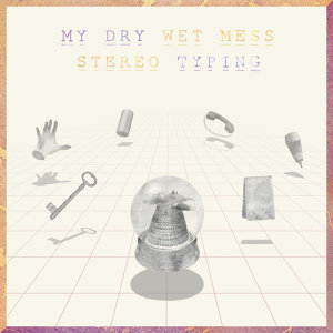 My Dry Wet Mess 歌手頭像