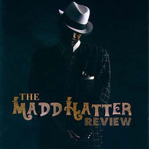 The Madd Hatter Review 歌手頭像
