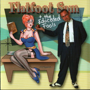 Flat Foot Sam + The Educated Fools 歌手頭像
