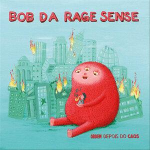 Bob Da Rage Sense 歌手頭像