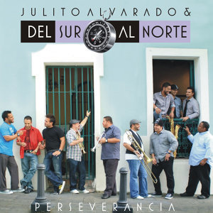 Julito Alvarado y Del Sur Al Norte