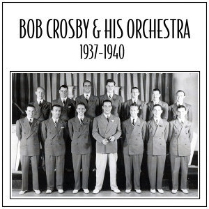 Bob Crosby & His Orchestra 歌手頭像