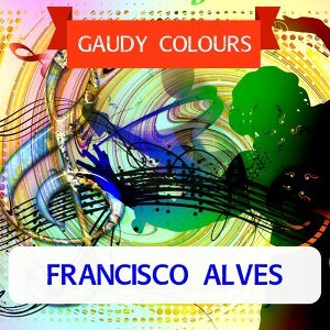 Francisco Alves 歌手頭像