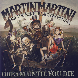 Martin Martini & The Bone Palace Orchestra