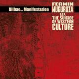 Fermin Muguruza & The Suicide of Western Culture