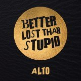 Better Lost Than Stupid
