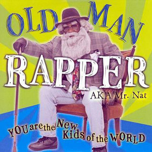 Old Man Rapper AKA Mr. Nat
